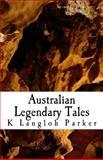 Australian Legendary Tales, K. Parker, 1499762712