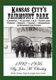Kansas City's Fairmount Park, John M. Olinskey, 0982352719