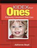 KIDEX for One's : Practicing Competent Child Care, Boyd, Adrienne, 1418012718