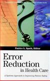 Error Reduction in Health Care : A Systems Approach to Improving Patient Safety, Spath, Patrice L., 155648271X