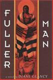 Fuller Man, Diane Glancy, 1559212713