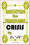 Resolving the Illness Care Crisis, Dr. H, 1560722711