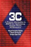 3C : A Proven Alternative to MPPII for Optimizing Supply Chain Performance, Gurrola-Gal, F. Xavier and Fernandez-Ranada, Miguel, 1574442716