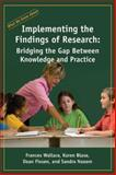 Implementing the Findings of Research : Bridging the Gap Between Knowledge and Practice, Wallace, Frances, 1931762716