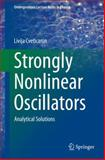 Strongly Nonlinear Oscillators : Analytical Solutions, Cveticanin, Livija, 3319052713