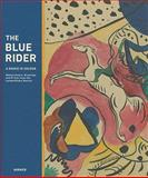 The Blue Rider: A Dance in Colour : Watercolours, Drawings and Prints from the Lenbachhaus Munich, , 3777432717