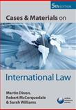 Cases and Materials on International Law, Dixon, Martin and McCorquodale, Robert, 0199562717
