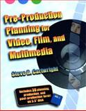 Pre-Production Planning for Video, Film, and Multimedia, Cartwright, Steve R., 0240802713