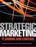 Strategic Marketing : Planning and Control, Drummond, Graeme and Ensor, John, 075068271X