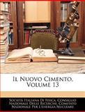 Il Nuovo Cimento, Società Italiana Di Fisica and Consiglio Nazionale Delle Ricerche, 1144392713