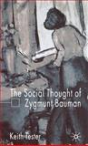The Social Thought of Zygmunt Bauman, Tester, Keith, 1403912718