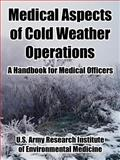 Medical Aspects of Cold Weather Operations : A Handbook for Medical Officers, U.S. Army, 1410222713
