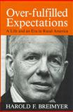 Over-Fulfilled Expectations : A Life and an Era in Rural America, Breimyer, Harold F., 1557532710