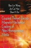 Coupled Thermo-Electro-Mechanical Cracking of Non-Homogeneous Media, Wang, Bao-Lin and Han, Jie-Cai, 1594542716