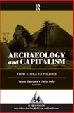Archaeology and Capitalism : From Ethics to Politics, , 159874271X
