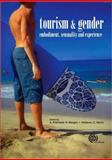 Tourism and Gender : Embodiment, Sensuality and Experience, , 1845932714