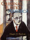 Criminal Justice in America, Barlow, Hugh D., 0130832715
