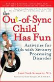 The Out-of-Sync Child Has Fun, Carol Stock Kranowitz, 0399532714