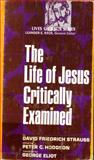 The Life of Jesus Critically Examined, David Friedrich Strauss, 080061271X