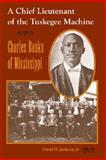 A Chief Lieutenant of the Tuskegee Machine : Charles Banks of Mississippi, Jackson, David H., Jr., 0813032717
