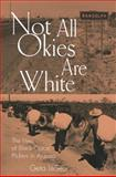 Not All Okies Are White : The Lives of Black Cotton Pickers in Arizona, LeSeur, Geta J., 0826212719