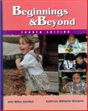 Beginnings and Beyond : Foundations in Early Childhood Education, Gordon, Ann M. and Browne, Kathryn Williams, 082737271X