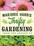 Thrifty Gardening, Marjorie Harris, 0887842712