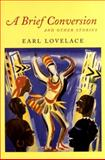 A Brief Conversion and Other Stories, Earl Lovelace, 0892552719