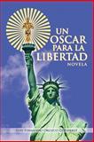 Un Oscar para la Libertad, Luis Fernando Orozco Gutierrez, 1463302711