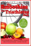 Smoothies for Triathletes, Lars Andersen, 1484192710