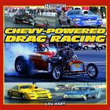 Chevy-Powered Drag Racing, Lou Hart, 1583882715