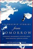 Leadership Stories from Tomorrow : Theologies, Philosophies, Anxieties and Hopes from Promising, Emerging Leaders, , 1615792716