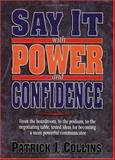 Say It with Power and Confidence, Collins, Patrick, 0136142729