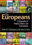 The Europeans : A Geography of People, Culture, and Environment, Ostergren, Robert C. and Rice, John G., 0898622727