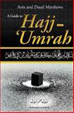 A Guide to Hajj and Umrah, Anis Matthews and Daud Matthews, 1492762725