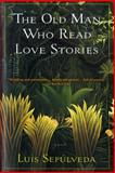 The Old Man Who Read Love Stories 1st Edition