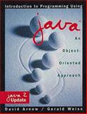 Introduction to Programming Using Java : An Object-Oriented Approach, Weiss, Gerald and Arnow, David, 0201612720