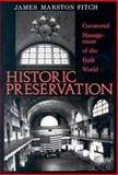 Historic Preservation : Curatorial Management of the Built World, Fitch, James Marston, 0813912725