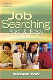 Job Searching Fast and Easy, Farr, J. Michael, 1418042722