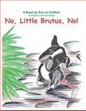 No Little Brutus No, Kim Colliton, 1496022726