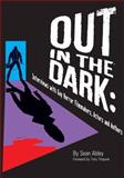 Out in the Dark, Sean Abley, 159021272X