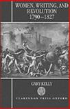 Women, Writing, and Revolution, 1790-1827, Kelly, Gary, 0198122721