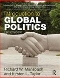Introduction to Global Politics, Mansbach, Richard W. and Taylor, Kirsten L., 0415782724