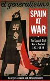 Spain at War : The Spanish Civil War in Context, 1931-1939, Esenwein, George and Shubert, A., 0582552729