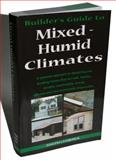 Builder's Guide to Mixed/Humid Climates, Building Knowledge Staff, 0975512722