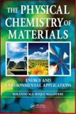 Physical Chemistry of Materials : Energy and Environmental Applications, Roque-Malherbe, Rolando M. A, 1420082728