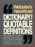 Webster's New World Dictionary of Quotable Definitions, Brussell, E., 0139492720
