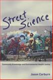 Street Science : Community Knowledge and Environmental Health Justice, Corburn, Jason, 0262532727