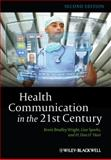 Health Communication in the 21st Century, Wright, Kevin Bradley and O'Hair, H. Dan, 0470672722