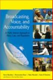 Broadcasting, Voice, and Accountability : A Public Interest Approach to Policy, Law, and Regulation, Buckley, Steve and Duer, Kreszentia M., 0472032720
